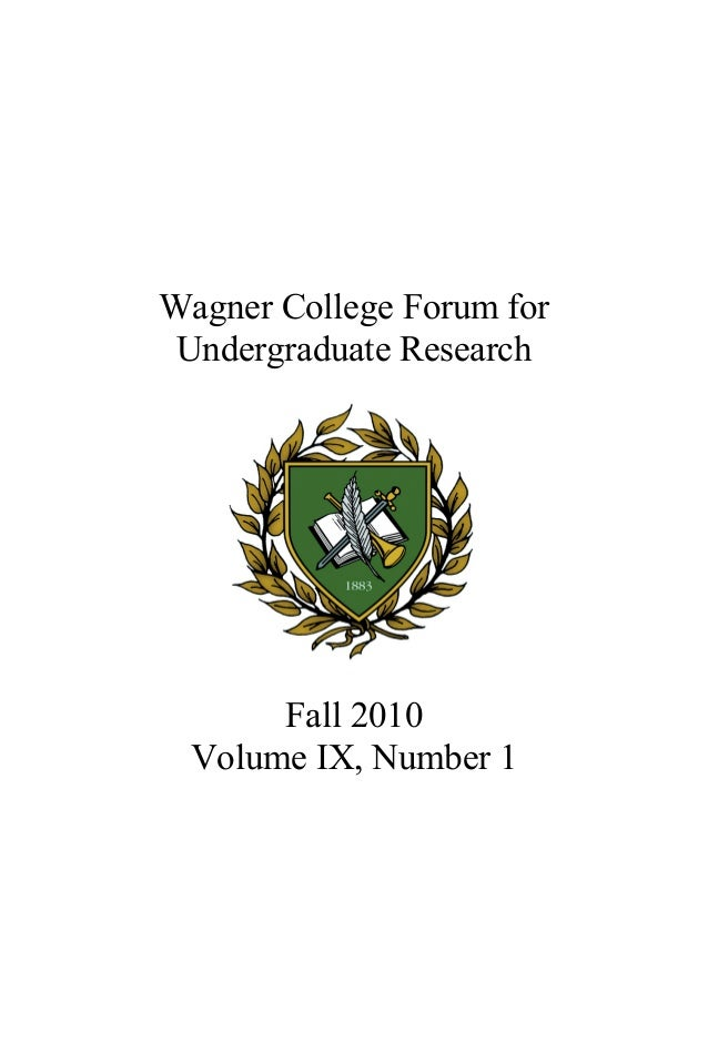 Wagner College Forum for Undergraduate Research Fall 2010 Volume IX, Number 1