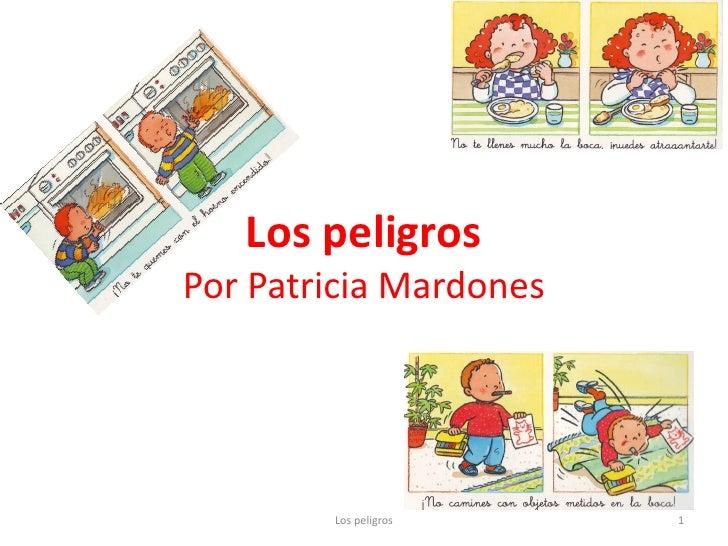 Los peligrosPor Patricia Mardones        Los peligros    1