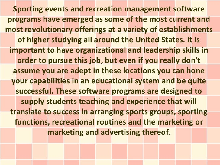 Sporting events and recreation management softwareprograms have emerged as some of the most current andmost revolutionary ...