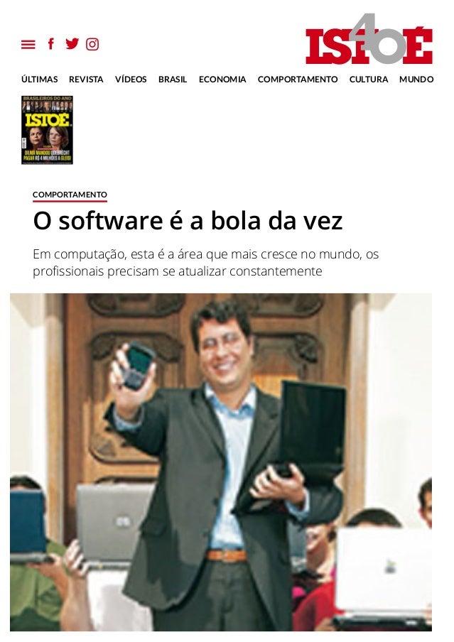 ÚLTIMAS REVISTA VÍDEOS BRASIL ECONOMIA COMPORTAMENTO CULTURA MUNDO COMPORTAMENTO O software é a bola da vez Em computação,...