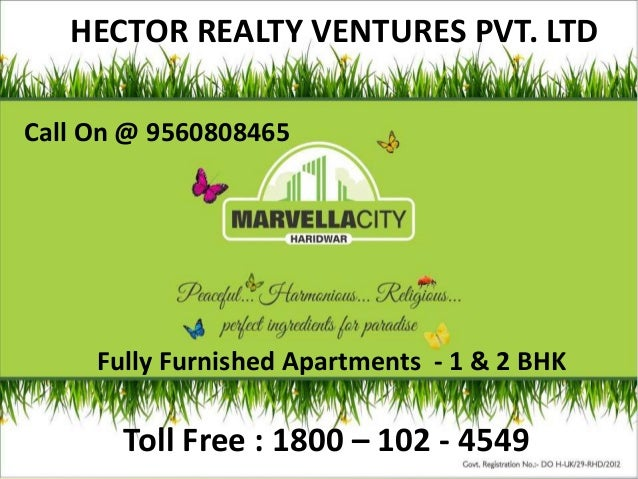 HECTORHECTOR REALTY VENTURES PVT. LTDToll Free : 1800 – 102 - 4549Call On @ 9560808465Fully Furnished Apartments - 1 & 2 BHK