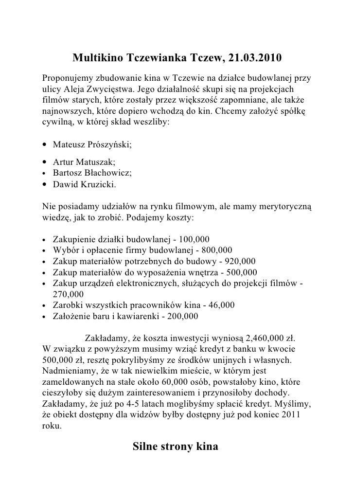 Multikino Tczewianka Tczew, 21.03.2010 Proponujemy zbudowanie kina w Tczewie na działce budowlanej przy ulicy Aleja Zwycię...