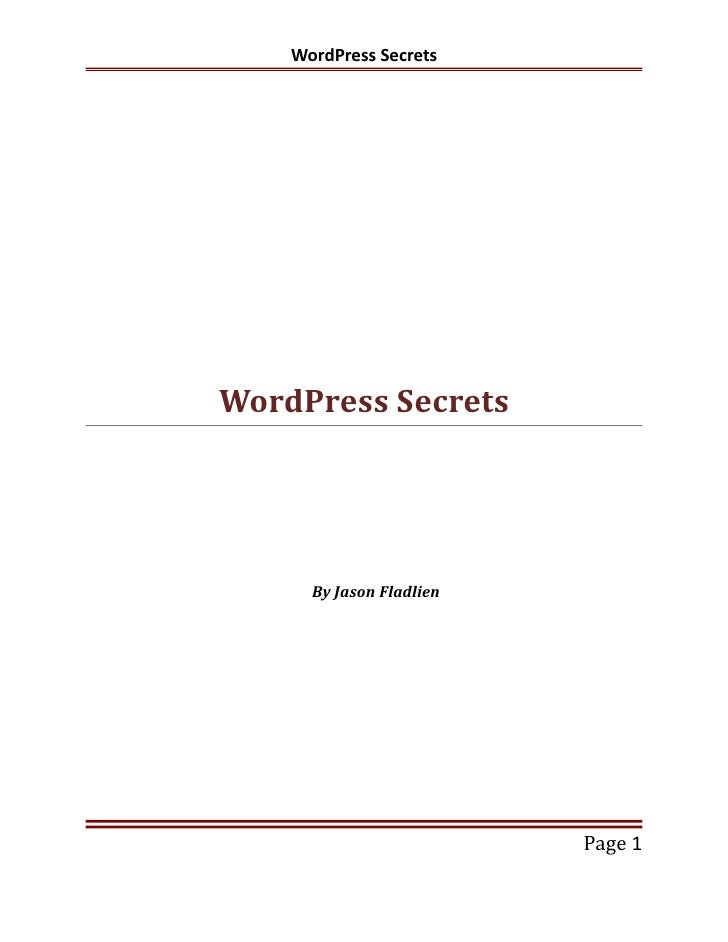 WordPress SecretsWordPress Secrets      By Jason Fladlien                          Page 1