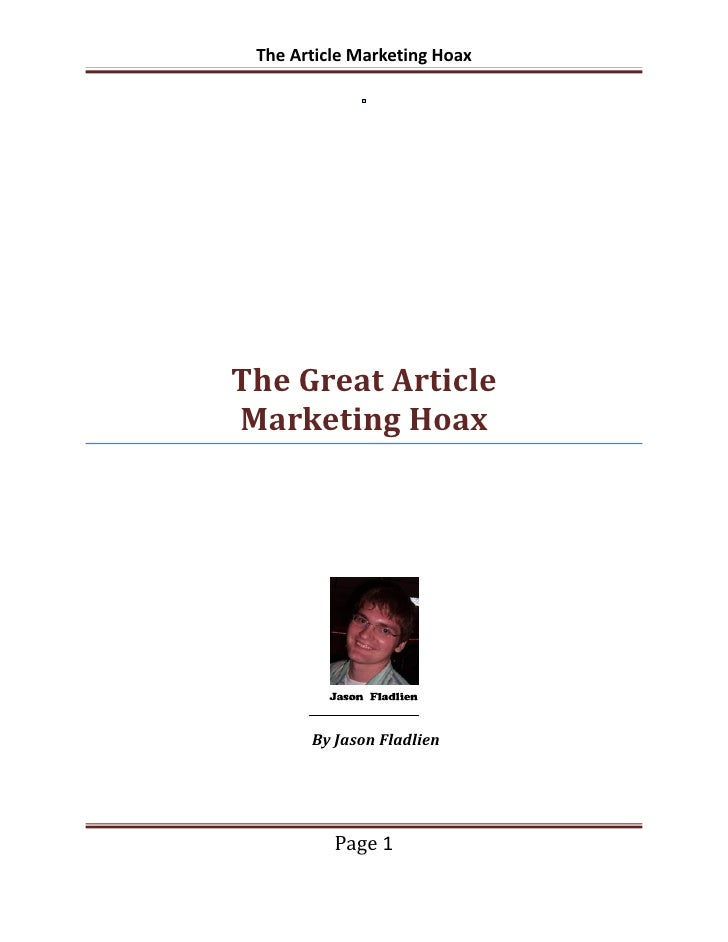 The Article Marketing HoaxThe Great ArticleMarketing Hoax       By Jason Fladlien          Page 1