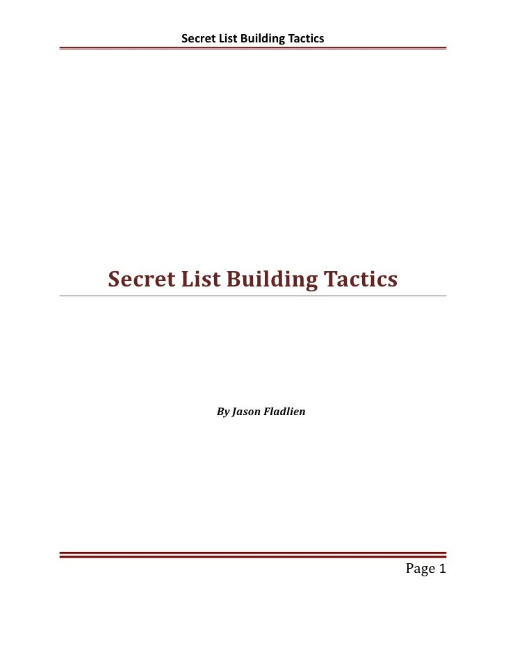 Secret List Building TacticsSecret List Building Tactics             By Jason Fladlien                                    ...