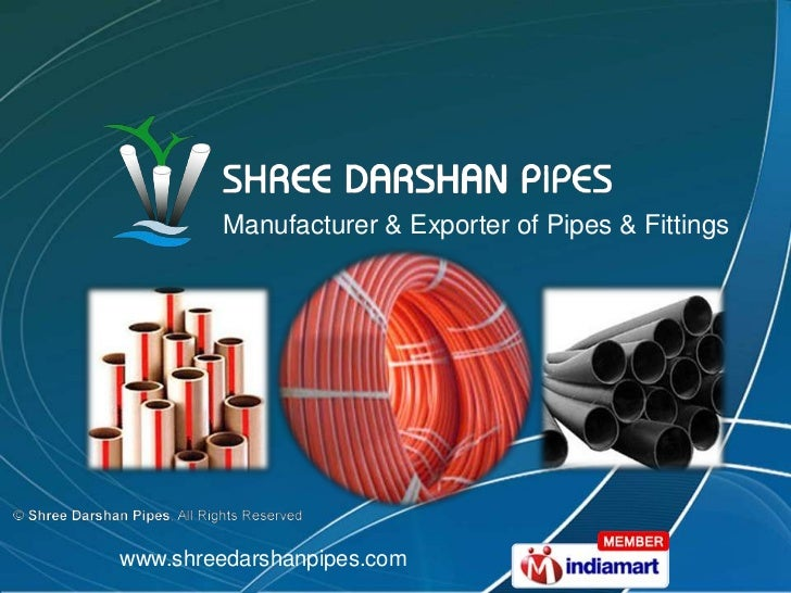 Manufacturer & Exporter of Pipes & Fittings<br />www.shreedarshanpipes.com<br />