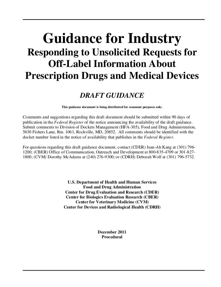 Guidance for Industry  Responding to Unsolicited Requests for       Off-Label Information About  Prescription Drugs and Me...