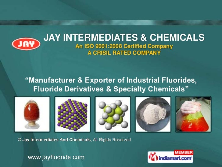 """JAY INTERMEDIATES & CHEMICALS              An ISO 9001:2008 Certified Company                  A CRISIL RATED COMPANY""""Manu..."""