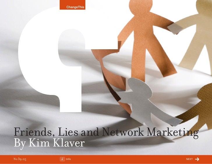 ChangeThis     Friends, Lies and Network Marketing By Kim Klaver No 39.05   Info                 next