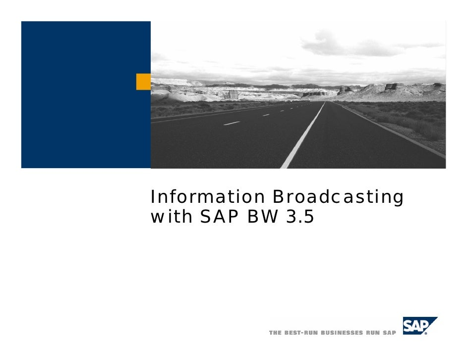 Information Broadcastingwith SAP BW 3.5