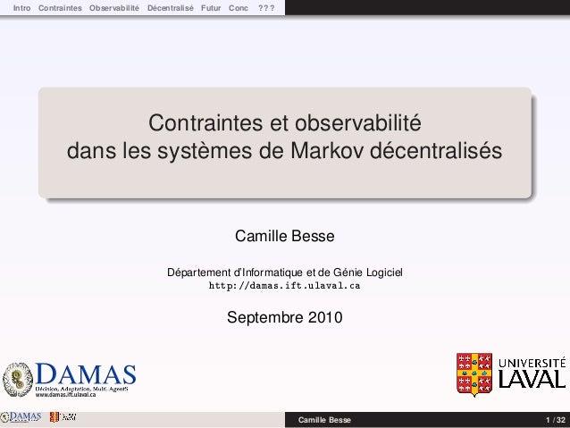 DAMASwww.damas.ift.ulaval.ca Intro Contraintes Observabilité Décentralisé Futur Conc ? ? ? Contraintes et observabilité da...