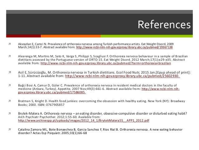 References  Donini L, Marsili D, Graziani M, Imbriale M, Cannella C. Orthorexia nervosa: validation of a diagnosis questi...