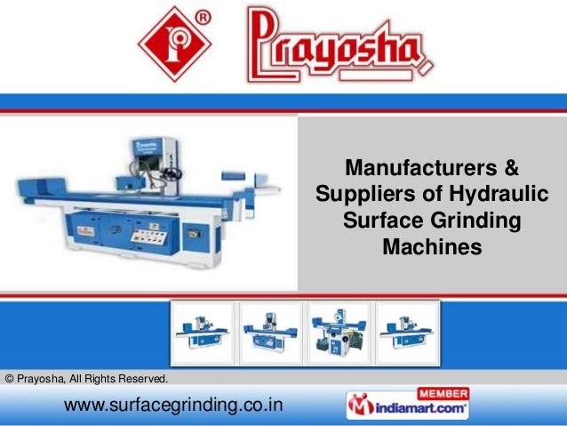 © Prayosha, All Rights Reserved. www.surfacegrinding.co.in Manufacturers & Suppliers of Hydraulic Surface Grinding Machines