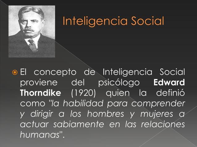    Para     Thorndike,    además     de    la    inteligencia social, existen también otros    dos tipos de inteligencias...