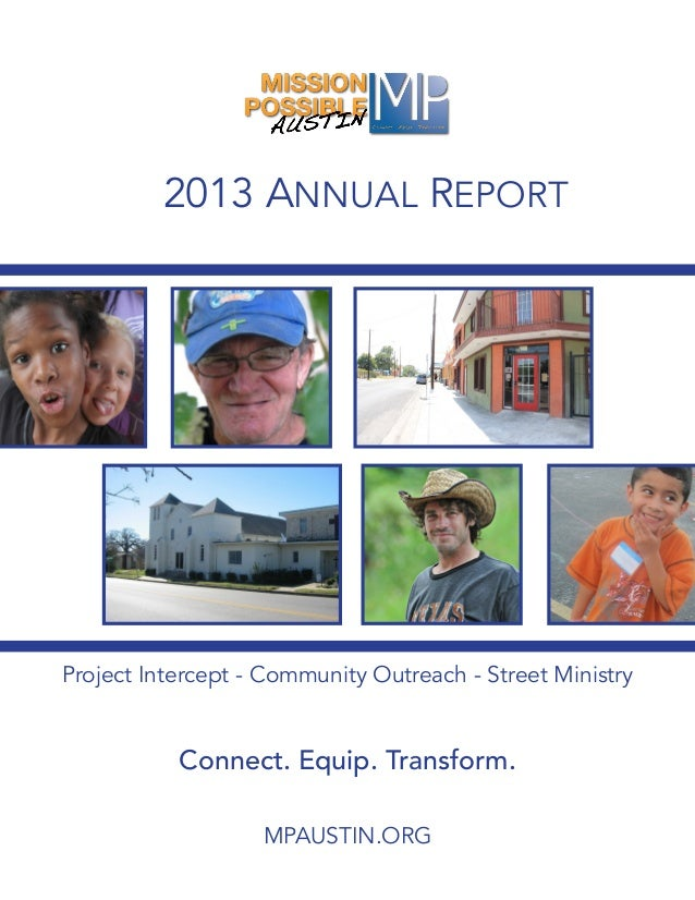 2013 ANNUAL REPORT Project Intercept - Community Outreach - Street Ministry MPAUSTIN.ORG Connect. Equip. Transform.