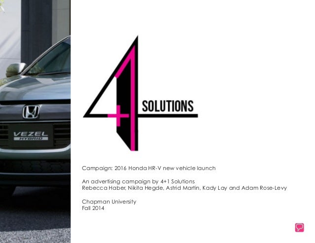 Campaign: 2016 Honda HR-V new vehicle launch An advertising campaign by 4+1 Solutions Rebecca Haber, Nikita Hegde, Astrid ...