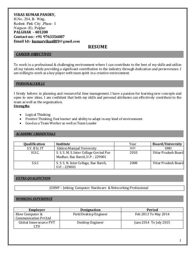 1 VIKAS KUMAR PANDEY, H.No. 204, B- Wing, Rashmi Pink City ,Phase- I Naigaon (E), Palghar PALGHAR - 401208 Contact no : +9...