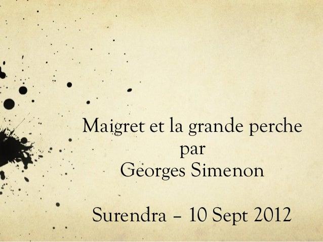 Maigret et la grande perche par Georges Simenon Surendra – 10 Sept 2012
