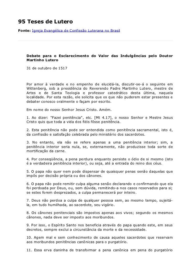 95 Teses de LuteroFonte: Igreja Evangélica de Confissão Luterana no Brasil    Debate para o Esclarecimento do Valor das In...