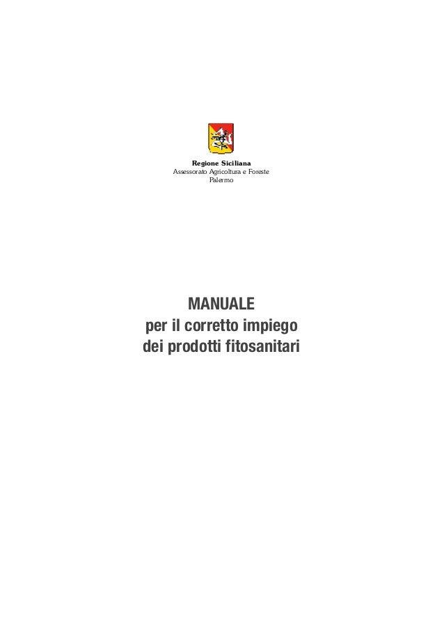 Regione Siciliana Assessorato Agricoltura e Foreste Palermo  MANUALE per il corretto impiego dei prodotti fitosanitari