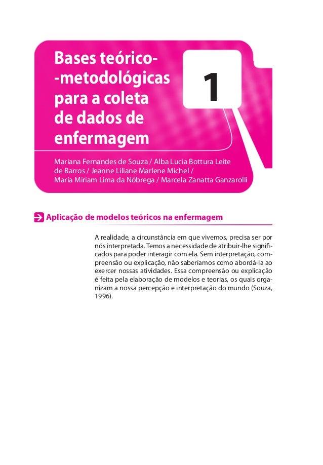 1Bases teórico--metodológicaspara a coletade dados deenfermagemMariana Fernandes de Souza / Alba Lucia Bottura Leitede Bar...
