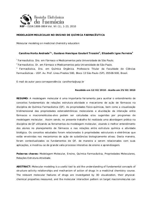 REF - ISSN 1808-0804 Vol. VII (1), 1-23, 2010 MODELAGEM MOLECULAR NO ENSINO DE QUÍMICA FARMACÊUTICA Molecular modeling on ...