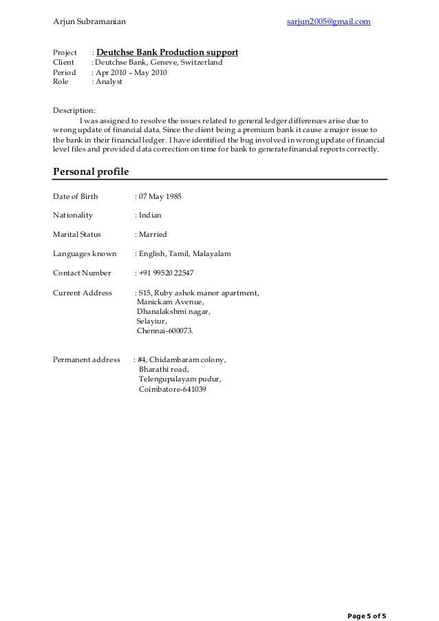 Arjun Subramanian sarjun2005@gmail.com Page 5 of 5 Project : Deutchse Bank Production support Client : Deutchse Bank, Gene...