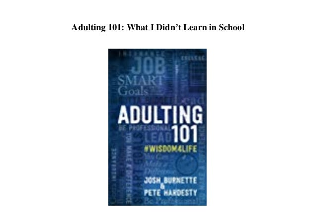 Adulting 101: What I Didn't Learn in School