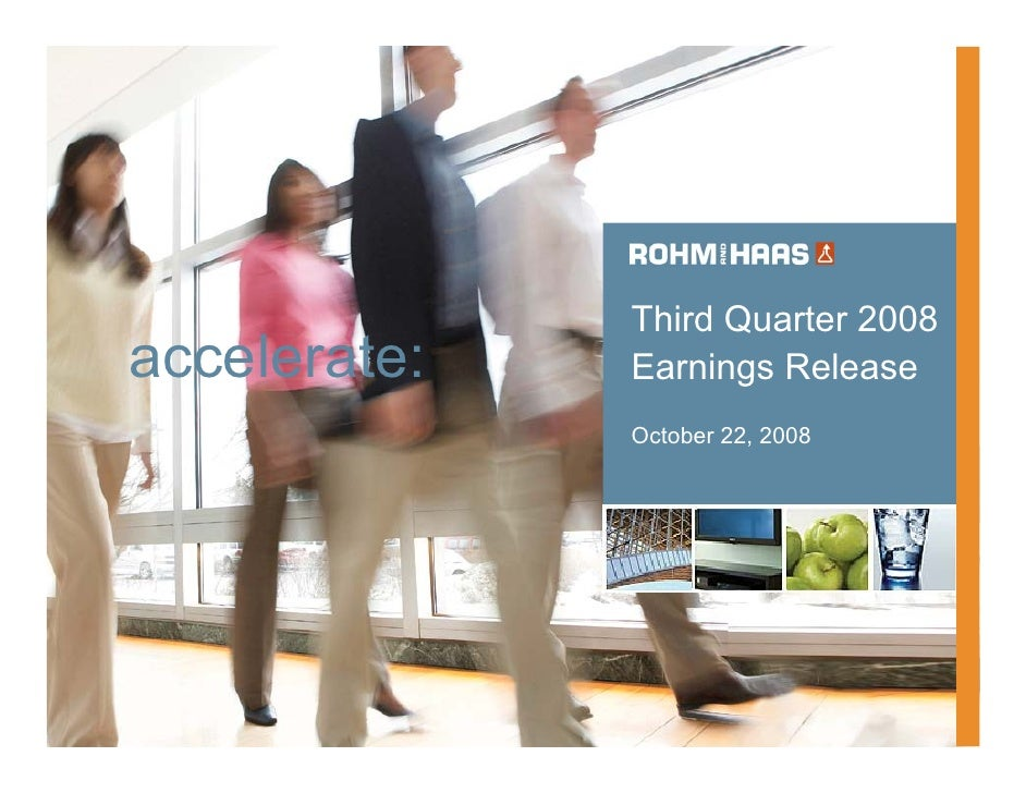 Third Quarter 2008 accelerate:   Earnings Release               October 22, 2008