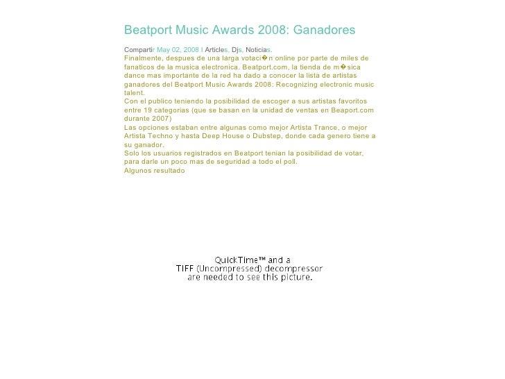 Beatport Music Awards 2008: Ganadores Comparti r May 02, 2008 I  Article s,  Dj s,  Noticia s . Finalmente, despues de una...