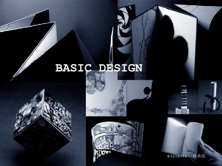BASIC DESIGN B9610116   林希珉
