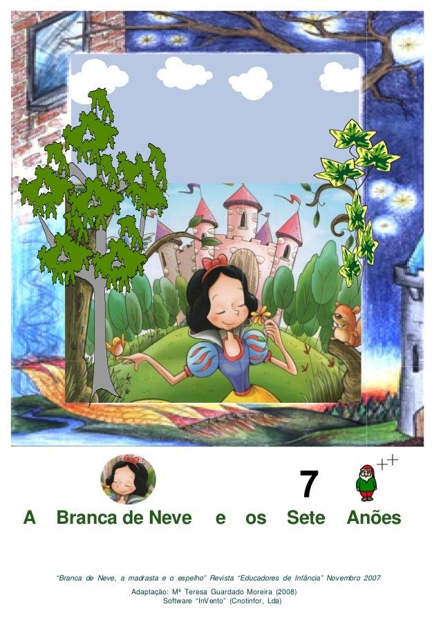 """A Branca de Neve e os Sete Anões """"Branca de Neve, a madrasta e o espelho"""" Revista """"Educadores de Infância"""" Novembro 2007 A..."""