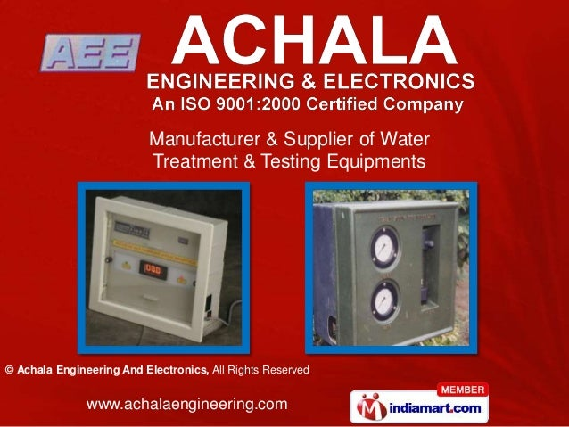 © Achala Engineering And Electronics, All Rights Reserved www.achalaengineering.com Manufacturer & Supplier of Water Treat...
