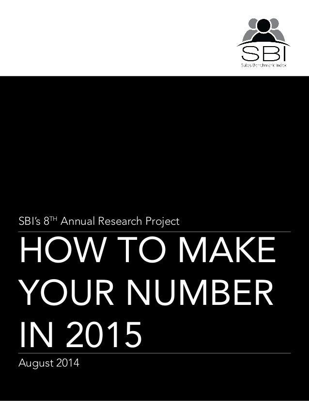 SBI's 8TH Annual Research Project HOW TO MAKE YOUR NUMBER IN 2015 August 2014