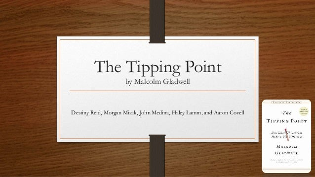 an overview of the epidemic factors in tipping point by malcolm gladwell By malcolm gladwell | summary & analysis is a debut book by malcolm gladwell that defines a tipping point as the factor a specific content.