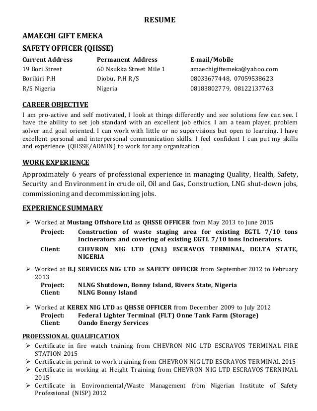 RESUME AMAECHI GIFT EMEKA SAFETY OFFICER (QHSSE) Current Address Permanent Address E-mail/Mobile 19 Bori Street 60 Nsukka ...