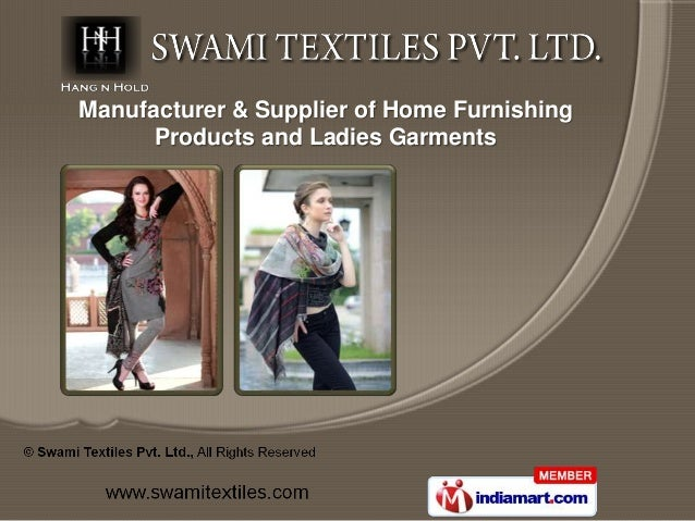 Manufacturer & Supplier of Home Furnishing      Products and Ladies Garments