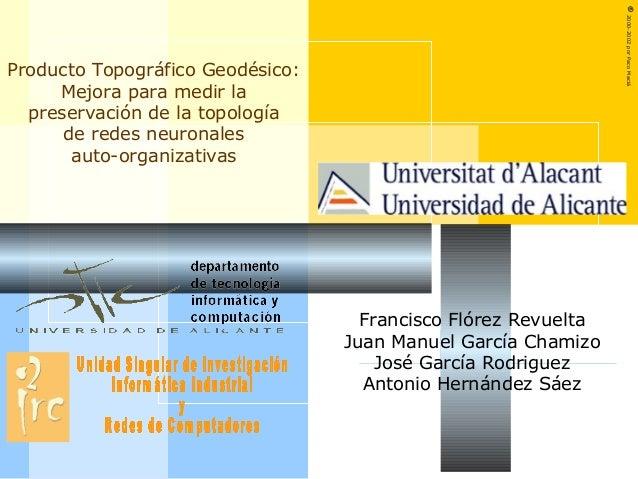 ©2000-2002porPacoMaciá Producto Topográfico Geodésico: Mejora para medir la preservación de la topología de redes neuronal...