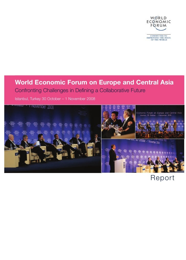 World Economic Forum on Europe and Central Asia Confronting Challenges in Defining a Collaborative Future Istanbul, Turkey...