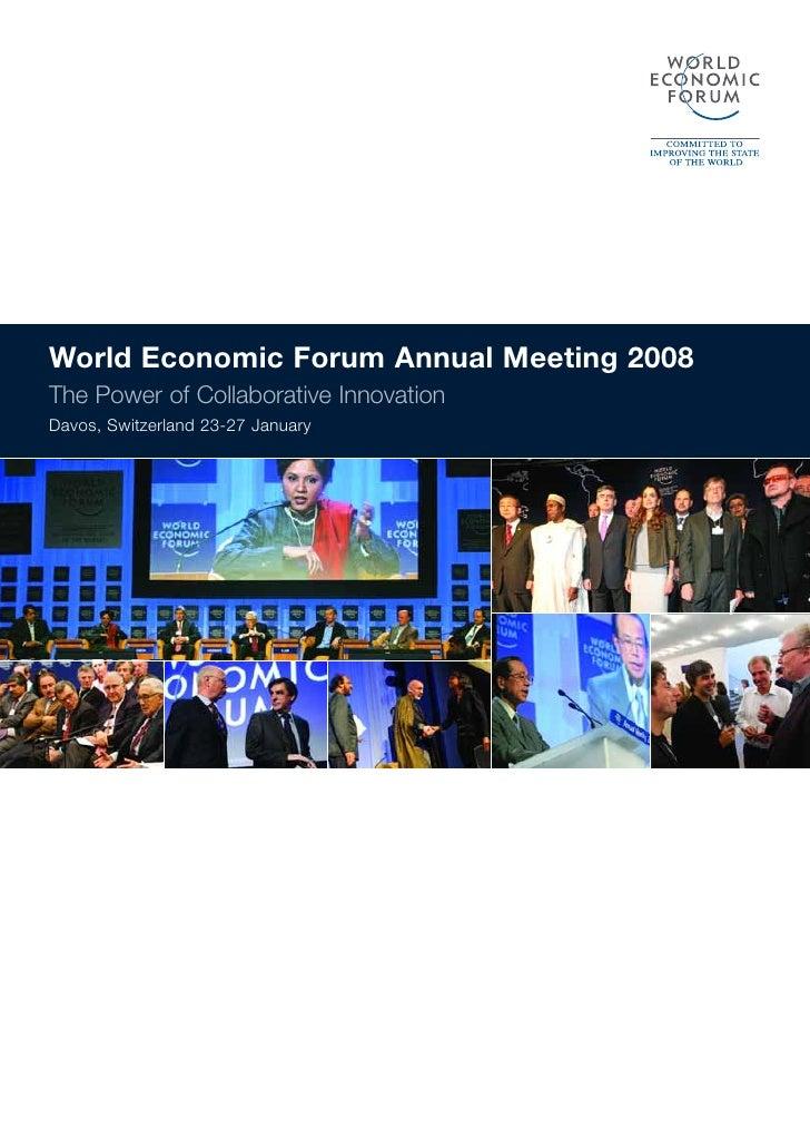 World Economic Forum Annual Meeting 2008 The Power of Collaborative Innovation Davos, Switzerland 23-27 January