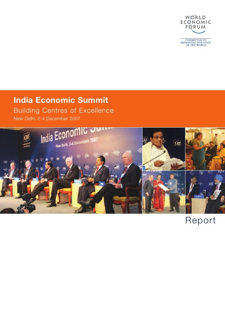 India Economic Summit Building Centres of Excellence New Delhi, 2-4 December 2007                                      Rep...