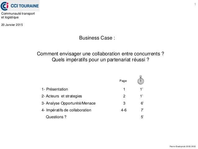 1- Présentation 1 1' 2- Acteurs et strategies 2 1' 3- Analyse Opportunité/Menace 3 6' 4- Impératifs de collaboration 4-6 7...