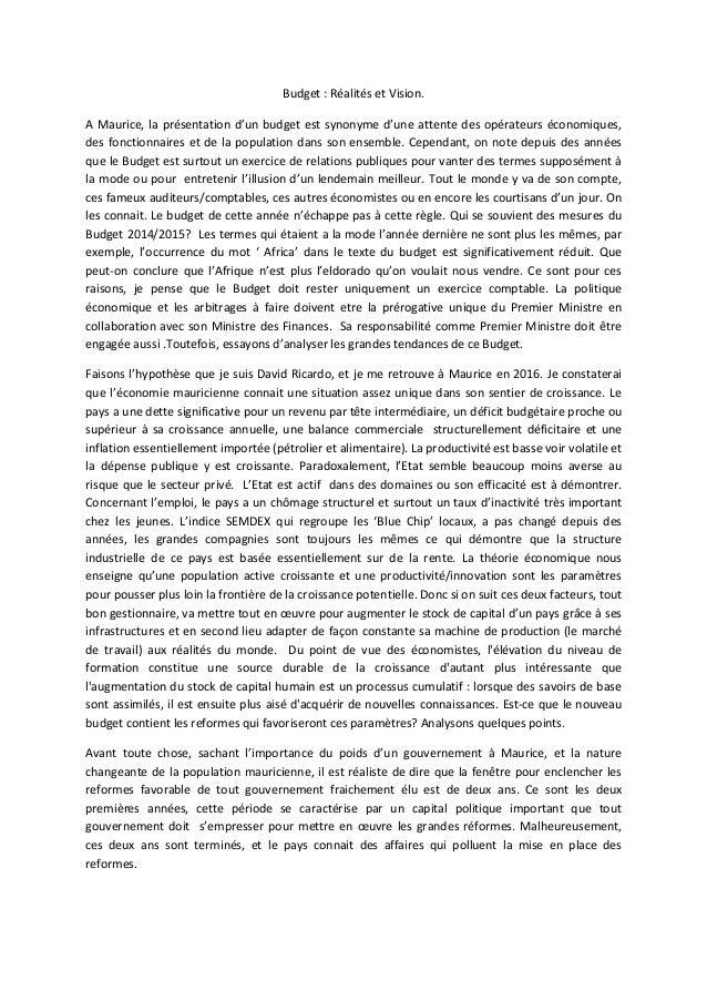Budget : Réalités et Vision. A Maurice, la présentation d'un budget est synonyme d'une attente des opérateurs économiques,...