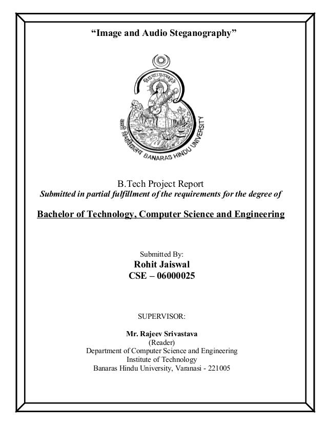 """""""Image and Audio Steganography"""" B.Tech Project Report Submitted in partial fulfillment of the requirements for the degree ..."""