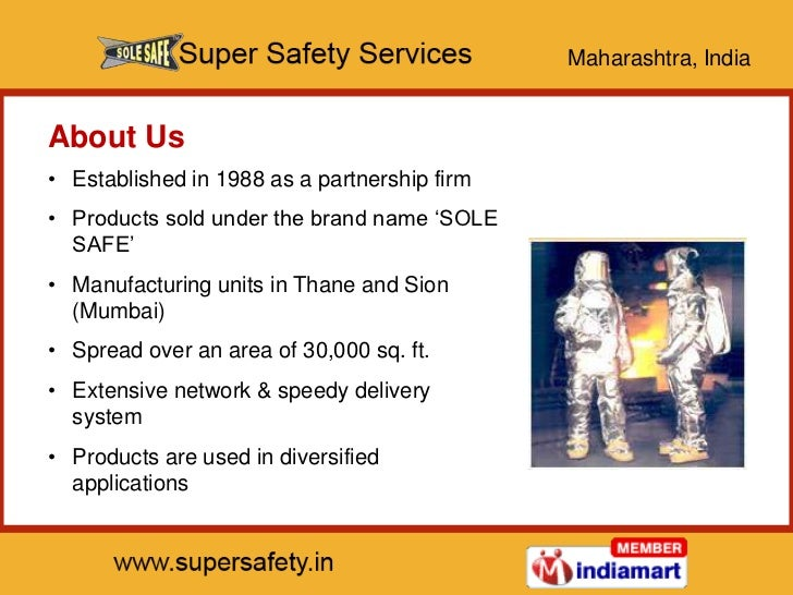 Maharashtra, IndiaAbout Us• Established in 1988 as a partnership firm• Products sold under the brand name 'SOLE  SAFE'• Ma...