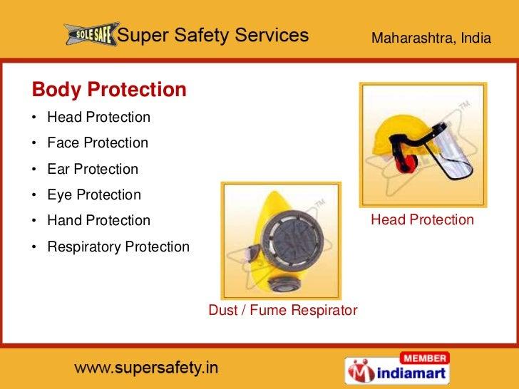 Maharashtra, IndiaBody Protection• Head Protection• Face Protection• Ear Protection• Eye Protection• Hand Protection      ...