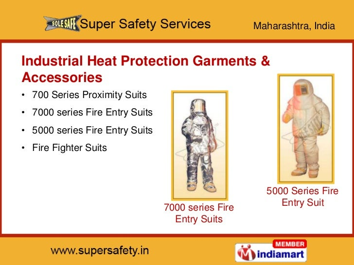 Maharashtra, IndiaIndustrial Heat Protection Garments &Accessories• 700 Series Proximity Suits• 7000 series Fire Entry Sui...