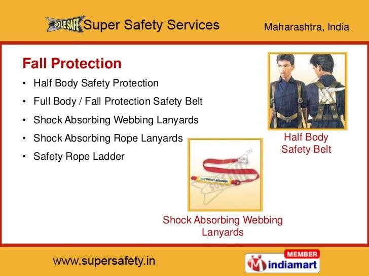 Maharashtra, IndiaFall Protection• Half Body Safety Protection• Full Body / Fall Protection Safety Belt• Shock Absorbing W...