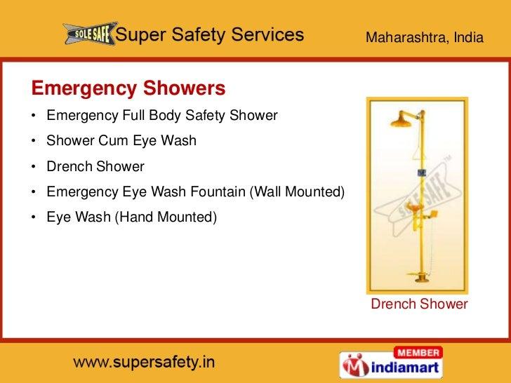 Maharashtra, IndiaEmergency Showers• Emergency Full Body Safety Shower• Shower Cum Eye Wash• Drench Shower• Emergency Eye ...