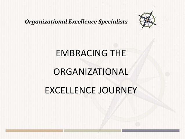 EMBRACING THE ORGANIZATIONAL EXCELLENCE JOURNEY